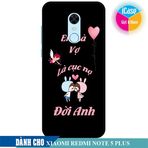 Ốp lưng nhựa dẻo dành cho Xiaomi Redmi Note 5 Plus in hình Em Là Vợ Là Cục Nợ Đời Anh