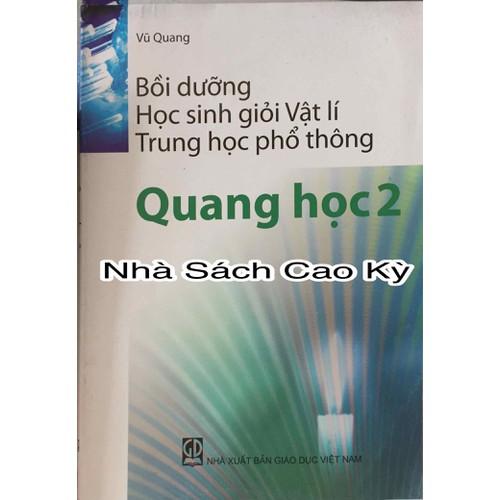 Bồi dưỡng học sinh giỏi vật lí THPT Quang Học 2