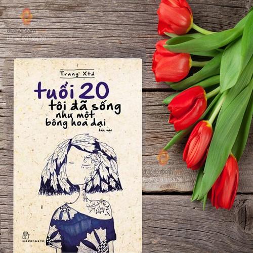 Tuổi 20 Tôi Đã Sống Như Một Bông Hoa Dại