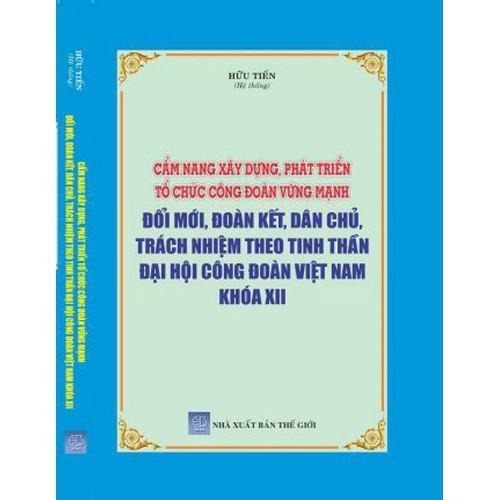 Sách Cẩm nang xây dựng phát triển tổ chức công đoàn vững mạnh - 6810891 , 16815340 , 15_16815340 , 350000 , Sach-Cam-nang-xay-dung-phat-trien-to-chuc-cong-doan-vung-manh-15_16815340 , sendo.vn , Sách Cẩm nang xây dựng phát triển tổ chức công đoàn vững mạnh