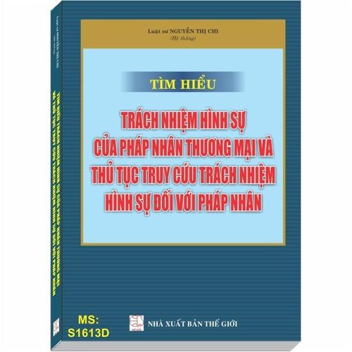 TÌM HIỂU TRÁCH NHIỆM HÌNH SỰ CỦA PHÁP NHÂN THƯƠNG MẠI VÀ THỦ TỤC TRUY CỨU TRÁCH NHIỆM HÌNH SỰ ĐỐI VỚI PHÁP NHÂN - 6953005 , 16919087 , 15_16919087 , 395000 , TIM-HIEU-TRACH-NHIEM-HINH-SU-CUA-PHAP-NHAN-THUONG-MAI-VA-THU-TUC-TRUY-CUU-TRACH-NHIEM-HINH-SU-DOI-VOI-PHAP-NHAN-15_16919087 , sendo.vn , TÌM HIỂU TRÁCH NHIỆM HÌNH SỰ CỦA PHÁP NHÂN THƯƠNG MẠI VÀ THỦ TỤC TRUY