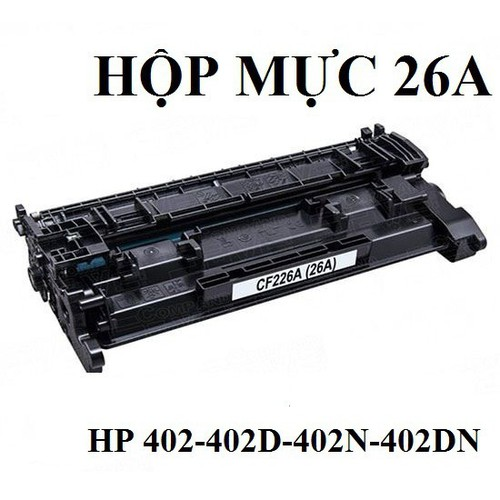 Hộp mực 26A dùng cho máy in HP. pro M402n, M402d, M402dn,M402dw, M426