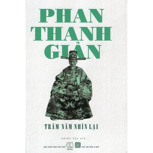 Phan Thanh Giản – Trăm Năm Nhìn Lại