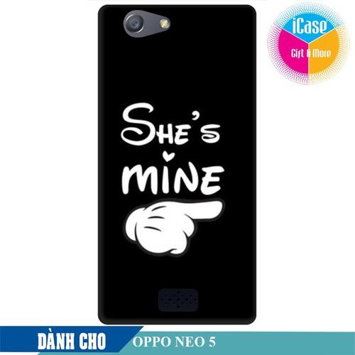 Ốp lưng nhựa dẻo dành cho Oppo Neo 5 in hình She is Mine