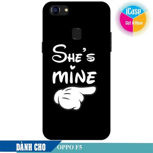 Ốp lưng nhựa dẻo dành cho Oppo F5 in hình She is Mine