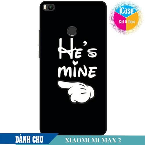 Ốp lưng nhựa dẻo dành cho Xiaomi Mi Max 2 in hình He is Mine