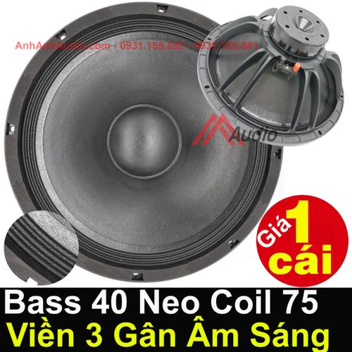 Loa Bass 40 Từ Neo Loại Đặc Biệt Viền 3 Gân - Giá 1 Cái - Coil 75 Hàng nhập