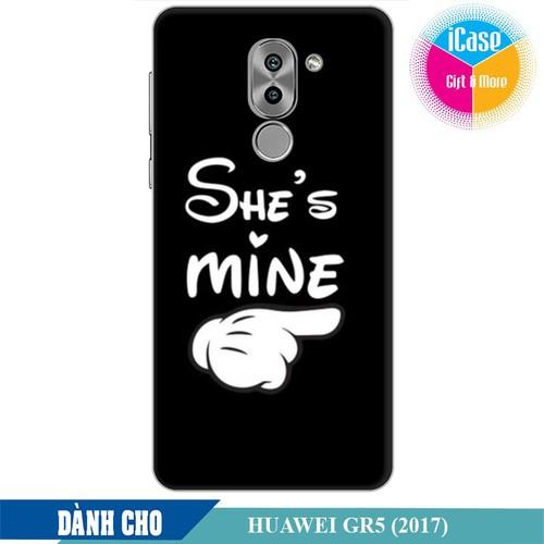 Ốp lưng nhựa dẻo dành cho huawei GR5 2017 in hình She is Mine
