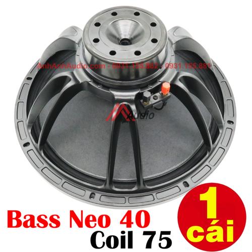 Củ Bass 40 Từ Neo , Coil 75 , Tiếng sáng , Trung ngọt , Giá 1 Cái