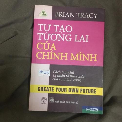 Tự tạo tương lai của chính mình - Brian Tracy