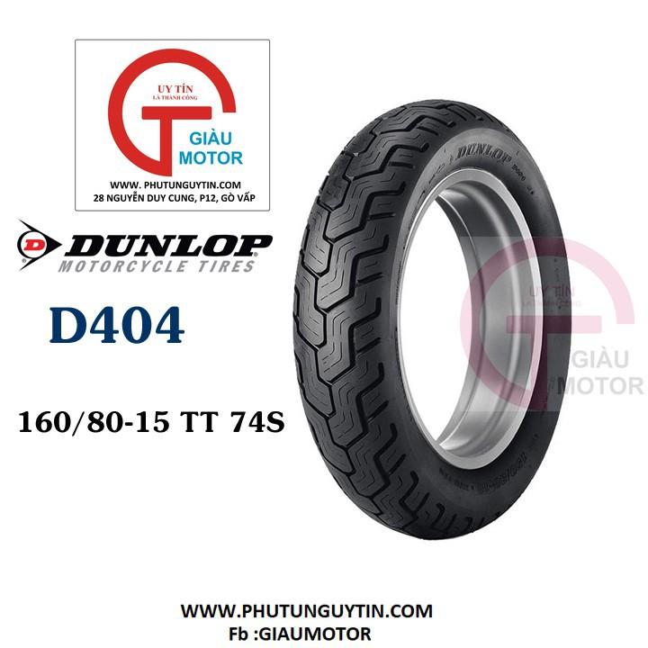 Lốp xe  Dunlop 160.80-15 D404 TT 74S Vỏ xe máy  Dunlop size 160-80-15 D404 TT 74S Trùm Dunlop Việt Nam, giá rẻ, uy tín 1