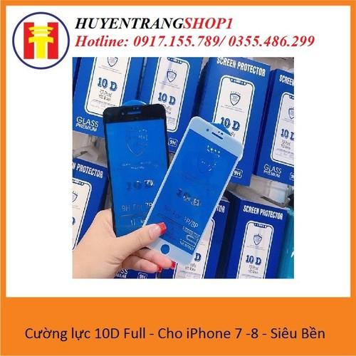 Cường lực 10D Full - Cho iPhone 6-7 -8 - Siêu Bền