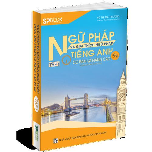 Ngữ pháp và giải thích ngữ pháp tiếng Anh cơ bản và nâng cao 20 80 tập 1 - 4648856 , 17215327 , 15_17215327 , 200000 , Ngu-phap-va-giai-thich-ngu-phap-tieng-Anh-co-ban-va-nang-cao-20-80-tap-1-15_17215327 , sendo.vn , Ngữ pháp và giải thích ngữ pháp tiếng Anh cơ bản và nâng cao 20 80 tập 1