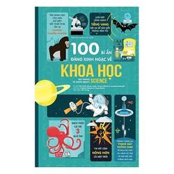 100 Bí Ẩn Đáng Kinh Ngạc Về Khoa Học - USBORNE - 100 Things To Know About Science