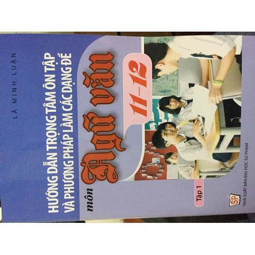 Hướng dẫn trọng tâm ôn luyện và phương pháp làm các dạng đề môn ngữ văn 11-12 - 8885285 , 18051119 , 15_18051119 , 66000 , Huong-dan-trong-tam-on-luyen-va-phuong-phap-lam-cac-dang-de-mon-ngu-van-11-12-15_18051119 , sendo.vn , Hướng dẫn trọng tâm ôn luyện và phương pháp làm các dạng đề môn ngữ văn 11-12