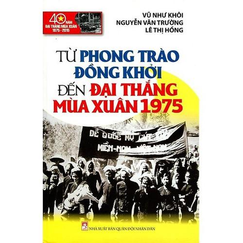 Từ Phong Trào Đồng Khởi Đến Đại Thắng Mùa Xuân 1975