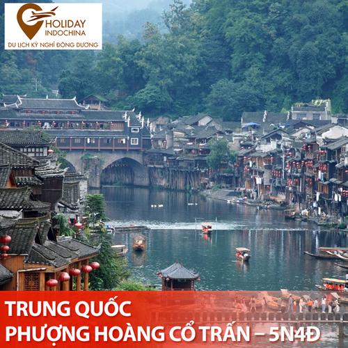 TOUR TRUNG QUỐC - PHƯỢNG HOÀNG CỔ TRẤN- 5N4Đ - KHỞI HÀNH THỨ 6 HÀNG TUẦN TỪ TP.HCM