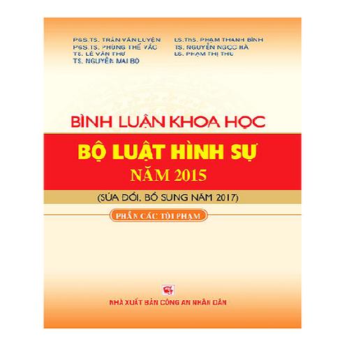 Sách Bình luận khoa học Bộ luật hình sự 2015, sửa đổi, bổ sung năm 2017 - Phần các tội phạm - 4803216 , 18613129 , 15_18613129 , 400000 , Sach-Binh-luan-khoa-hoc-Bo-luat-hinh-su-2015-sua-doi-bo-sung-nam-2017-Phan-cac-toi-pham-15_18613129 , sendo.vn , Sách Bình luận khoa học Bộ luật hình sự 2015, sửa đổi, bổ sung năm 2017 - Phần các tội phạm