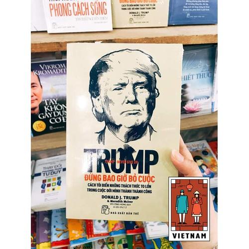 D. Trump - Đừng Bao Giờ Bỏ Cuộc -Tái Bản - 7648917 , 18702406 , 15_18702406 , 65000 , D.-Trump-Dung-Bao-Gio-Bo-Cuoc-Tai-Ban-15_18702406 , sendo.vn , D. Trump - Đừng Bao Giờ Bỏ Cuộc -Tái Bản