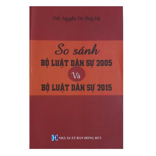 Sách So sánh Bộ luật dân sự năm 2005 và bộ luật dân sự năm 2015 - ThS. Nguyễn Thị Thúy Hà - 9033707 , 18699269 , 15_18699269 , 165000 , Sach-So-sanh-Bo-luat-dan-su-nam-2005-va-bo-luat-dan-su-nam-2015-ThS.-Nguyen-Thi-Thuy-Ha-15_18699269 , sendo.vn , Sách So sánh Bộ luật dân sự năm 2005 và bộ luật dân sự năm 2015 - ThS. Nguyễn Thị Thúy Hà