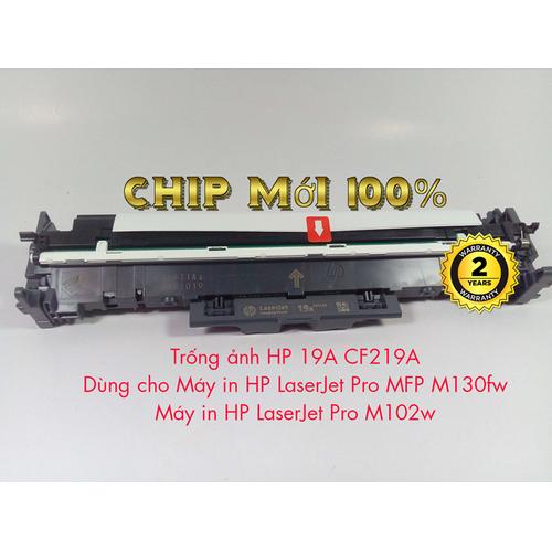 Trống ảnh Imaging Drum HP 19A CF219A-Chíp mới- Dùng cho máy in HP Pro M102a, M104a, MFP M130a, MFP M132a