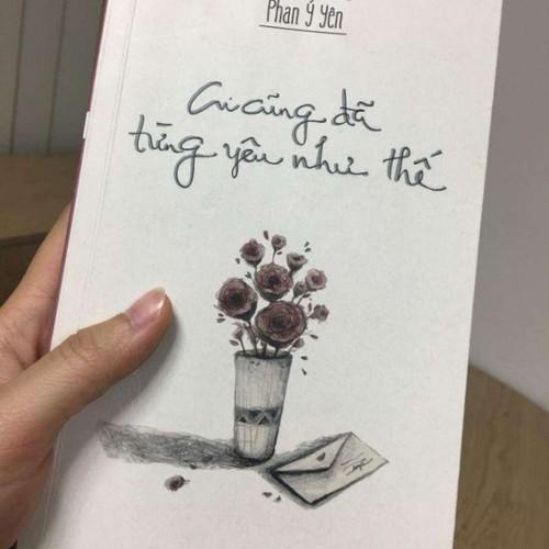 [ Sách ] Ai Cũng Đã Từng Yêu Như Thế Tái Bản 2017