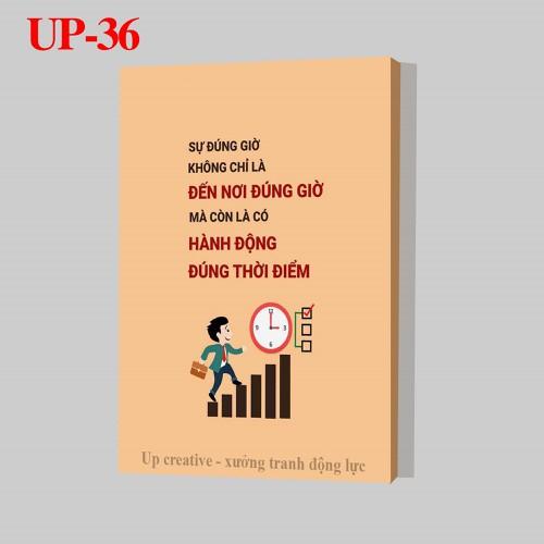 Tranh trang trí treo tường tạo động lực: UP - 36. Sự đúng giờ không chỉ là đến đúng giờ mà còn là có hành động đúng thời điểm - 11815849 , 19189703 , 15_19189703 , 179000 , Tranh-trang-tri-treo-tuong-tao-dong-luc-UP-36.-Su-dung-gio-khong-chi-la-den-dung-gio-ma-con-la-co-hanh-dong-dung-thoi-diem-15_19189703 , sendo.vn , Tranh trang trí treo tường tạo động lực: UP - 36. Sự đúng