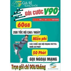 Bán Sim 4G Viettel V90: 90k tháng  60Gb gọi miễn phí nội mạng 50 phút ngoại mạng. Giá 179k có sẵn tháng đầu