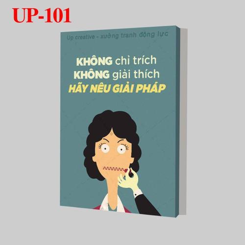 Tranh trang trí treo tường tạo động lực: UP - 101. Không chỉ trích, không giải thích hãy nêu giải pháp