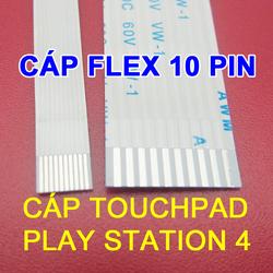 Cáp nối chuột cảm ứng ( touchpad ) Play Station 4 PS4 FPC FFC cable 10 pin AWM 20624 AWM 20706 thay cáp Xinya E476580 CviLux E208903-3 HAMBURG-SH-HF E235863 High-Tek E353411 JI-HAW E118077