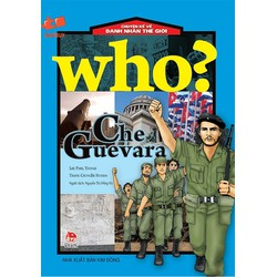 CHUYỆN KỂ VỀ DANH NHÂN THẾ GIỚI - WHO: CHE GUEVARA