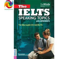 Tài liệu luyện thi nói IELTS- The IELTS speaking topics with answers