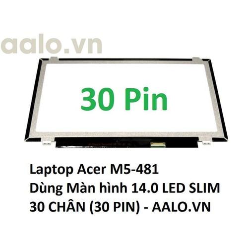 Màn hình laptop acer m5-481 - 12808554 , 20735021 , 15_20735021 , 970000 , Man-hinh-laptop-acer-m5-481-15_20735021 , sendo.vn , Màn hình laptop acer m5-481