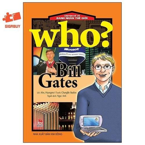 Chuyện kể về danh nhân thế giới - who: bill gates