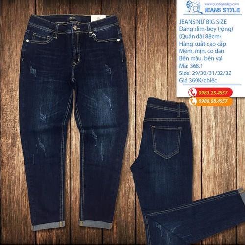 Quần jeans nữ big size dáng slim-boy rộng 368.1