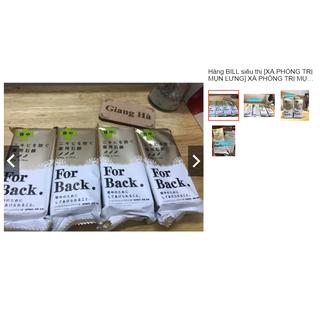 Hàng BILL siêu thị .XÀ PHÒNG TRỊ MỤN LƯNG] XÀ PHÒNG TRỊ MỤN LƯNG FOR BACK 135GR - TRỊ MỤN LƯNG thumbnail