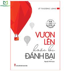 Sách Minh Long book: Vươn Lên Hoặc Bị Đánh Bại