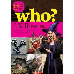 CHUYỆN KỂ VỀ DANH NHÂN THẾ GIỚI - WHO:  JK ROWLING