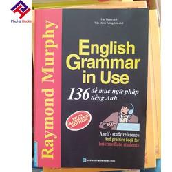 English Grammar In Use - 136 Đề Mục Ngữ Pháp Tiếng Anh Thông Dụng
