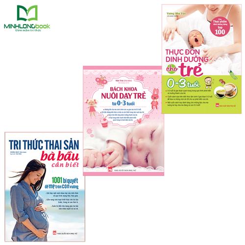 Combo sách: tri thức thai sản + bách khoa nuôi dạy trẻ + thực đơn dinh dưỡng cho trẻ từ 0-3 tuổi - 19320534 , 21663912 , 15_21663912 , 283000 , Combo-sach-tri-thuc-thai-san-bach-khoa-nuoi-day-tre-thuc-don-dinh-duong-cho-tre-tu-0-3-tuoi-15_21663912 , sendo.vn , Combo sách: tri thức thai sản + bách khoa nuôi dạy trẻ + thực đơn dinh dưỡng cho trẻ từ