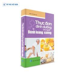 Sách y học - Thực đơn dinh dưỡng cho người Bệnh loãng xương