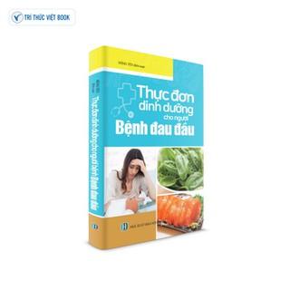 Sách y học - Thực đơn dinh dưỡng cho người Bệnh đau đầu - 9786048966607 thumbnail
