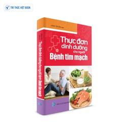 Sách y học - Thực đơn dinh dưỡng cho người Bệnh Tim Mạch