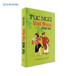 Sách văn học - Tục ngữ Việt Nam chọn lọc