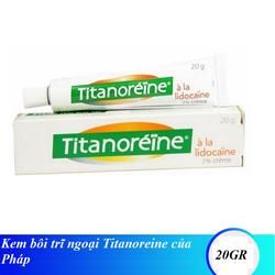 Kem bôi trĩ ngoại Titanoreine của Pháp - tuýp 20gr