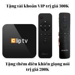 Clip TV Box - Android TV 9.0 - Tặng tài khoản VIP và điều khiển giọng nói