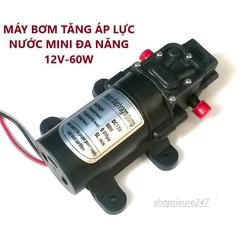 Máy bơm nước mini 12V - 60w tăng áp lực nước