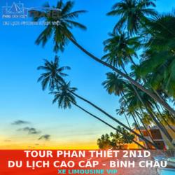 TOUR DU LỊCH CAO CẤP BÌNH CHÂU - PHAN THIẾT 2N1Đ BẰNG XE LIMOUSINE VIP
