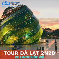 TOUR DU LỊCH CAO CẤP ĐÀ LẠT 2N2Đ BẰNG XE LIMOUSINE VIP