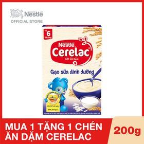 Mua 1 Hộp Bột ăn dặm NESTLÉ Cerelac Gạo Sữa Dinh Dưỡng - Hộp 200g, Tặng 1 chén ăn dặm Cerelac - NES030515